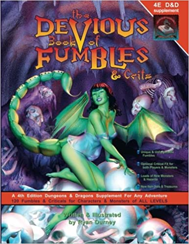 The Devious Book of Fumbles & Crits: A 4th Edition D&D Supplement: Volume 1