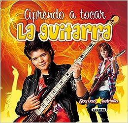 Aprendo a tocar la guitarra (Soy una estrella): Amazon.es: Susaeta ...