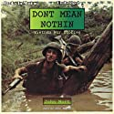 Don't Mean Nothin: Vietnam War Stories Audiobook by John Mort Narrated by Gene Engene