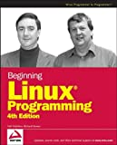 Beginning Linux Programming, Neil Matthew and Richard Stones, 0470147628