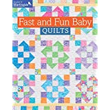 Fast and Fun Baby Quilts (Make It Martingale)