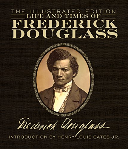 Life and Times of Frederick Douglass: The Illustrated Edition