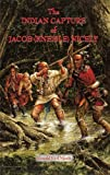 The Indian Capture of Jacob (Kneisle) Nicely, Ronald E. Nicely, 1412027896
