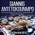 Giannis Antetokounmpo: The Inspiring Story of One of Basketball's Rising Superstars Audiobook by Clayton Geoffreys Narrated by B. J. Fessant