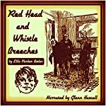 Red Head and Whistle Breeches   Ellis Parker Butler