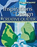 Inspirations in Design for the Creative Quilter, Katie Pasquini Masopust, 1607051958