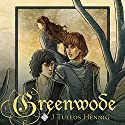 Greenwode: The Wode, Book 1 Audiobook by J Tullos Hennig Narrated by Ross Pendleton