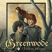 Greenwode: The Wode, Book 1 | J Tullos Hennig