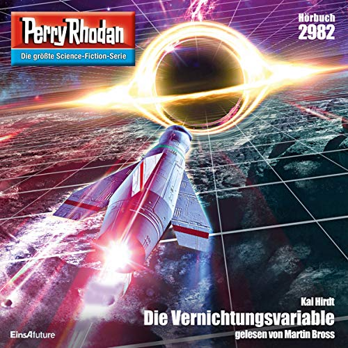 Die Vernichtungsvariable: Perry Rhodan 2982