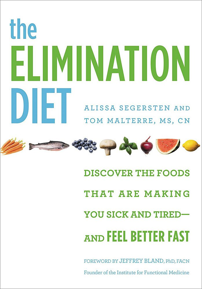 Download The Elimination Diet: Discover the Foods That Are Making You Sick and Tired--and Feel Better Fast pdf