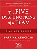 The Five Dysfunctions of a Team : Team Assessment, Lencioni, Patrick M., 1118127307