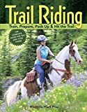 img - for Trail Riding: Train, Prepare, Pack Up and Hit the Trail by Rhonda Hart Poe (29-Jul-2005) Paperback book / textbook / text book
