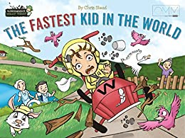 The Fastest Kid in the World (The Wild Imagination of Willy Nilly Book 3) by [Stead, Chris]