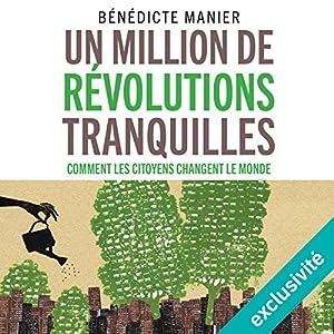 Un million de révolutions tranquilles : Comment les citoyens changent le monde | Livre audio