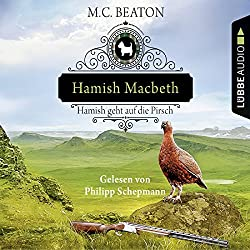 Hamish Macbeth geht auf die Pirsch (Schottland-Krimis 2)