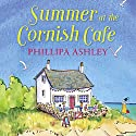 Summer at the Cornish Café: The Cornish Café Series, Book 1 Hörbuch von Phillipa Ashley Gesprochen von: Emma Spurgin Hussey
