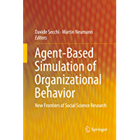 Agent-Based Simulation of Organizational Behavior: New Frontiers of Social Science Research
