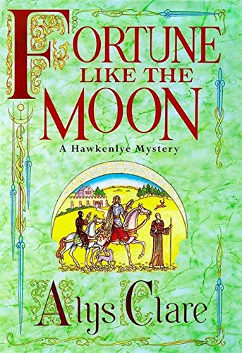 Fortune Like the Moon (A Hawkenlye Mystery)