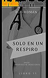 SÓLO EN UN RESPIRO (UNA PROPUESTA INDECENTE nº 11) (Spanish Edition)