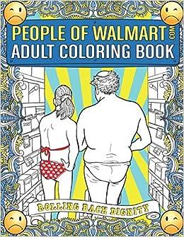 Amazon Com People Of Walmart Com Adult Coloring Book Rolling