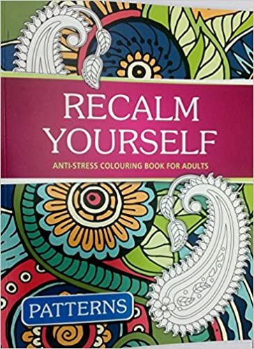 Buy RECALM YOURSELF PATTERNS ANTI SERIES COLOURING BOOK FOR ADULTS Book Online At Low Prices In India