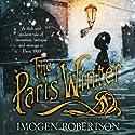 The Paris Winter Hörbuch von Imogen Robertson Gesprochen von: Rebecca Night