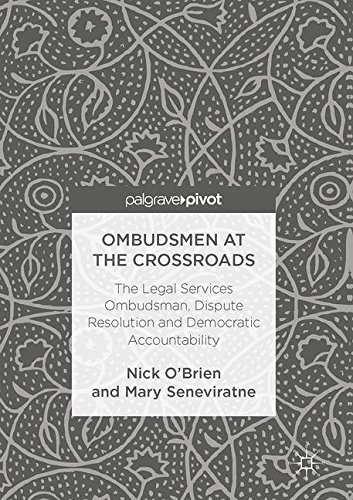 Ombudsmen at the Crossroads: The Legal Services Ombudsman, Dispute Resolution and Democratic Accountability