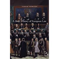 A Short History of European Law: The Last Two and a Half Millennia