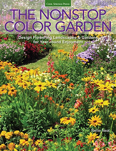 (The Nonstop Color Garden: Design Flowering Landscapes & Gardens for Year-Round Enjoyment)