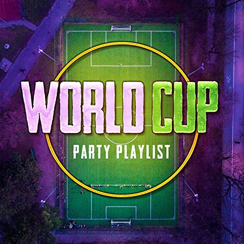World Cup Party Playlist]()