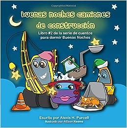 Amazon.com: Buenas Noches Camiones de Construccion (Nighty