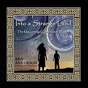 Into a Strange Land: The McGunnegal Chronicles, Book 1 Audiobook