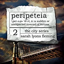 Peripeteia: The City Series, Book 2 Audiobook by Sarah Lyons Fleming Narrated by Therese Plummer, Luke Daniels