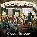 A Brilliant Solution: Inventing the American Constitution Audiobook by Carol Berkin Narrated by Jo Anna Perrin