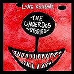 The Underdog Stories   Luke Kondor
