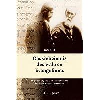 Das Geheimnis des wahren Evangeliums: Die verborgene Geheimbotschaft