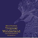 Millie Marottas Tropical Wonderland Deluxe Edition A Colouring Book Adventure