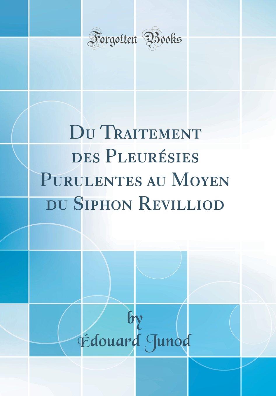 Amazon.fr - Du Traitement Des Pleurésies Purulentes Au Moyen ...