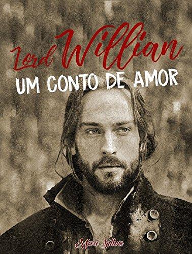 Lorde Willian: Um conto de amor. (Para se apaixonar. Livro 1)