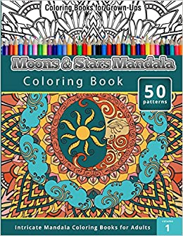 amazoncom coloring book for grown ups moons stars mandala coloring book 9781508811787 chiquita publishing books - Coloring Book For Grown Ups