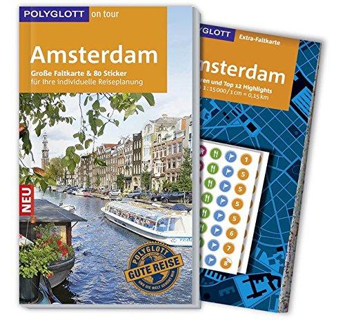 POLYGLOTT on tour Reiseführer Amsterdam: Mit großer Faltkarte, 80 Stickern und individueller App