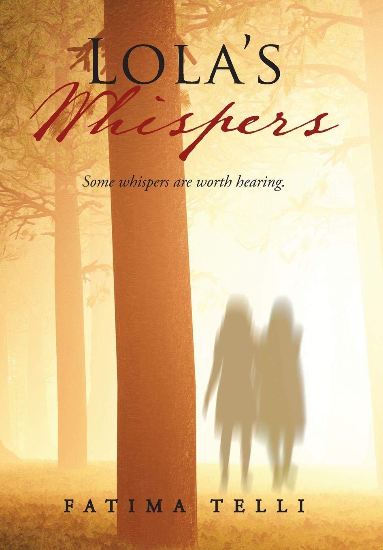 476c97676dd5e Lola's Whispers: Fatima Telli: 9781543433623: Books - Amazon.ca