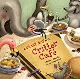 A Crazy Day at the Critter Café, Barbara Odanaka, 1416939148