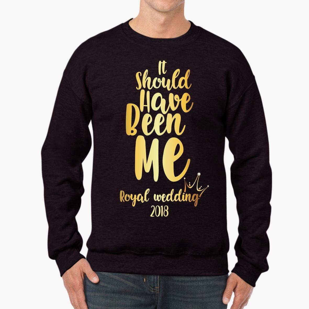 Funny About Royal Wedding 2018 Unisex Sweatshirt It Should/_ve Been Me tee