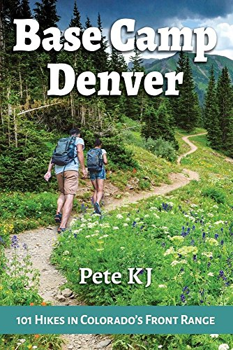 BASE CAMP DENVER: 101 HIKES IN COLORADO'S FRONT RANGE (Waterfall Coors)
