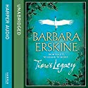 Time's Legacy Audiobook by Barbara Erskine Narrated by Janice Mackenzie