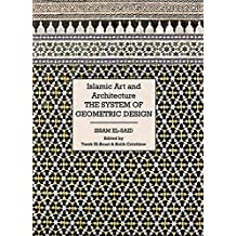 Islamic Art and Architecture: The System of Geometric Design