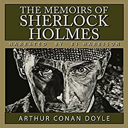 The Memoirs of Sherlock Holmes [Classic Tales Edition]