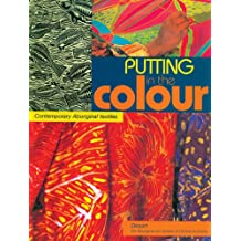 Putting in the Colour: Contemporary Aboriginal Textiles