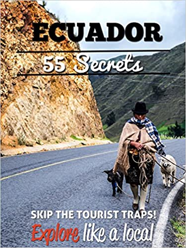 Neue Release-eBooks zum kostenlosen Download Ecuador 55 Secrets - The Locals Travel Guide  For Your Trip to Ecuador 2016: Skip the tourist traps and explore like a local : Where to Go, Eat & Party in Ecuador auf Deutsch PDF DJVU FB2 B01G4H1R9A